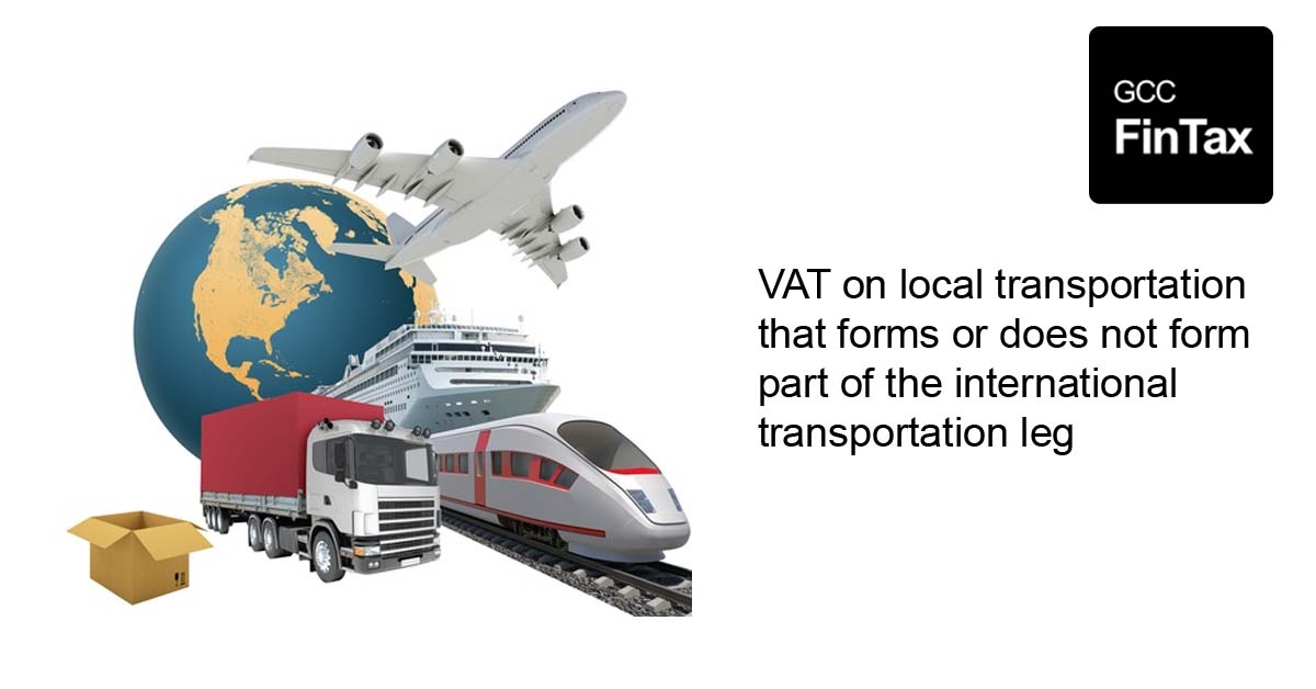 VAT on local transportation that forms or does not form part of the international transportation leg