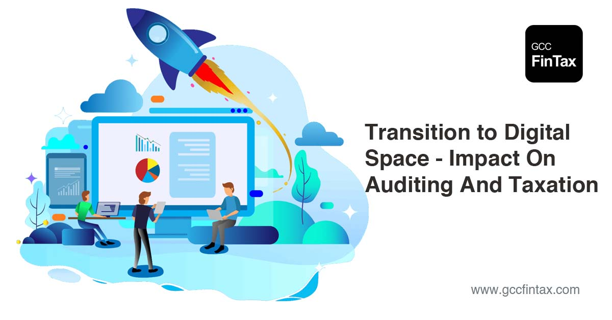 Transition to digital space - Impact on Auditing and Taxation