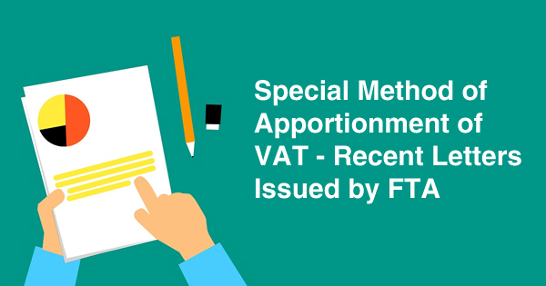 Special Method of Apportionment of VAT - Recent Letters Issued by FTA