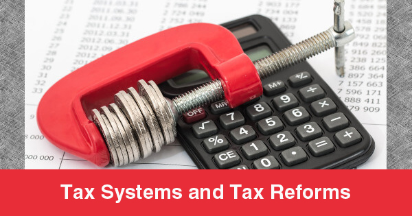 Tax Systems and Tax Reforms. Some ideas on the topic (i)
