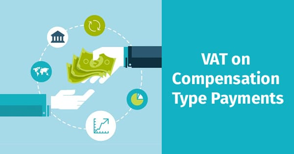 VAT on Compensation Type Payments  in UAE
