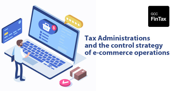 Tax Administrations and the control strategy of e-commerce operations