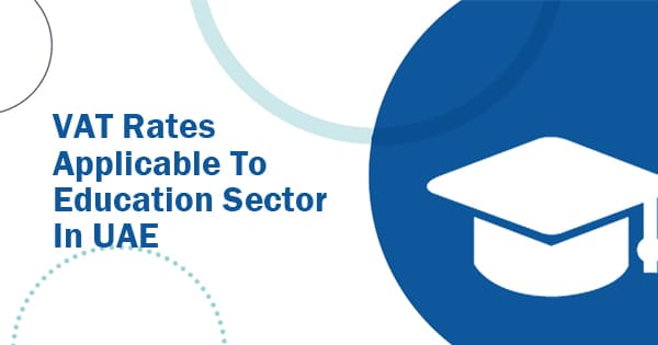 VAT Rates applicable to Education Sector in UAE