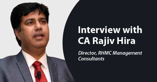 Interview with CA Rajiv Hira, Director at RHMC Management Consultants