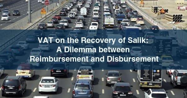VAT on the Recovery of Salik: A Dilemma between Reimbursement and Disbursement