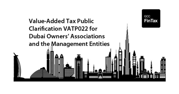 UAE VAT Public Clarification (VATP022) for Dubai Owners' Associations and the Management Entities