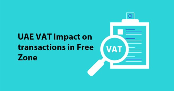 UAE VAT Impact on transactions in Free Zone